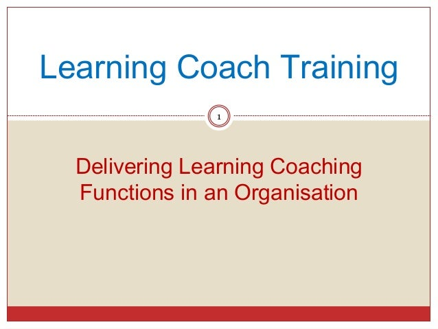 Delivering learning coaching functions in an organisation