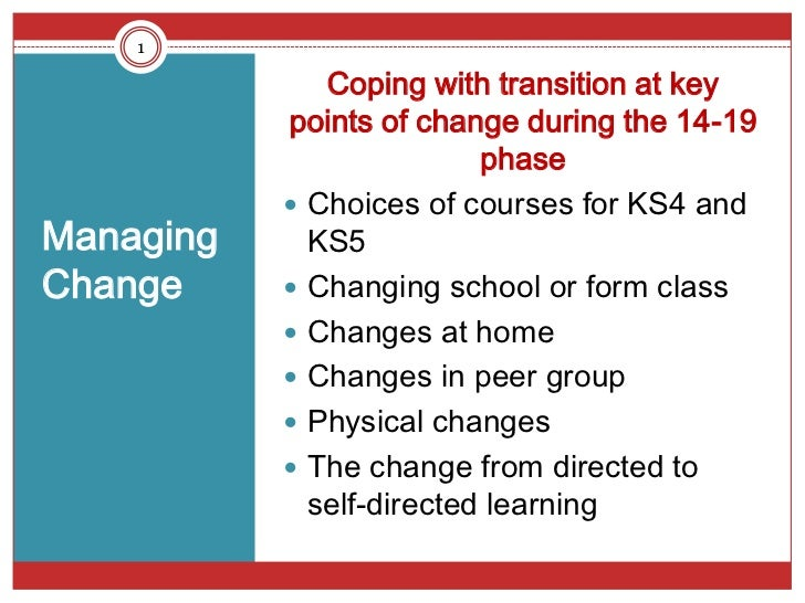 1              Coping with transition at key           points of change during the 14-19                          phase   ...