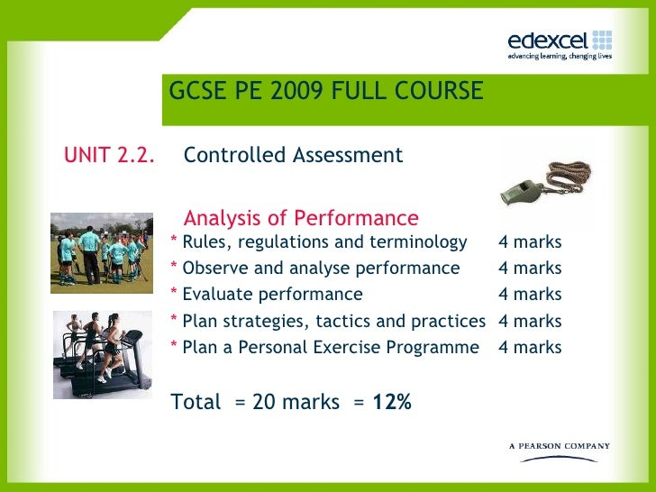 edexcel pe coursework Information about the edexcel gcse in physical education (2009) for students and teachers, including the specification, key documents and the latest news.