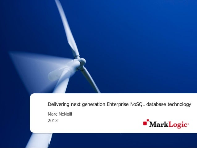 Delivering next generation Enterprise NoSQL database technologyMarc McNeill2013