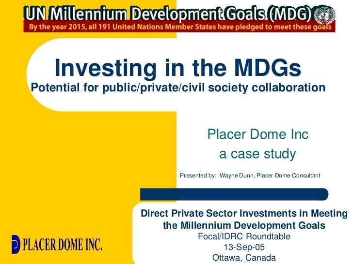 Investing in the Millennium Development Goals:  Potential for public/private/civil society collaboration