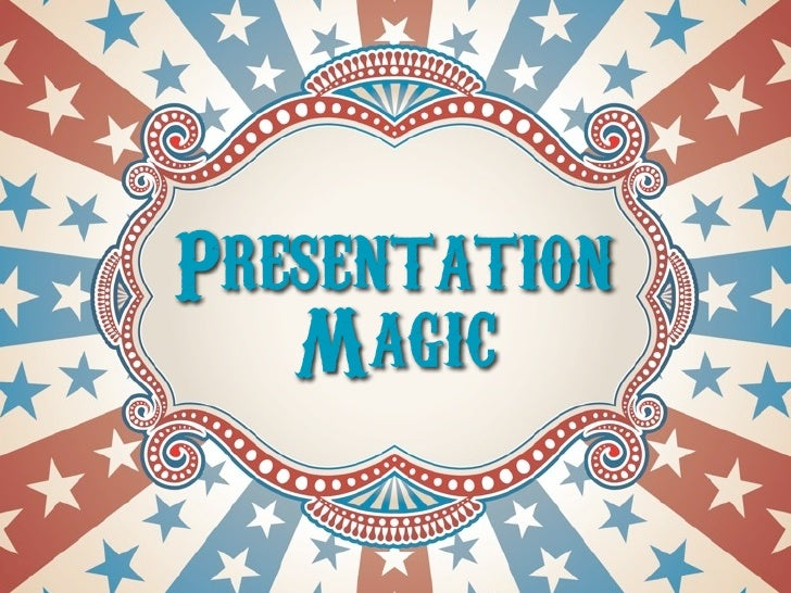 Presentation    Magic
