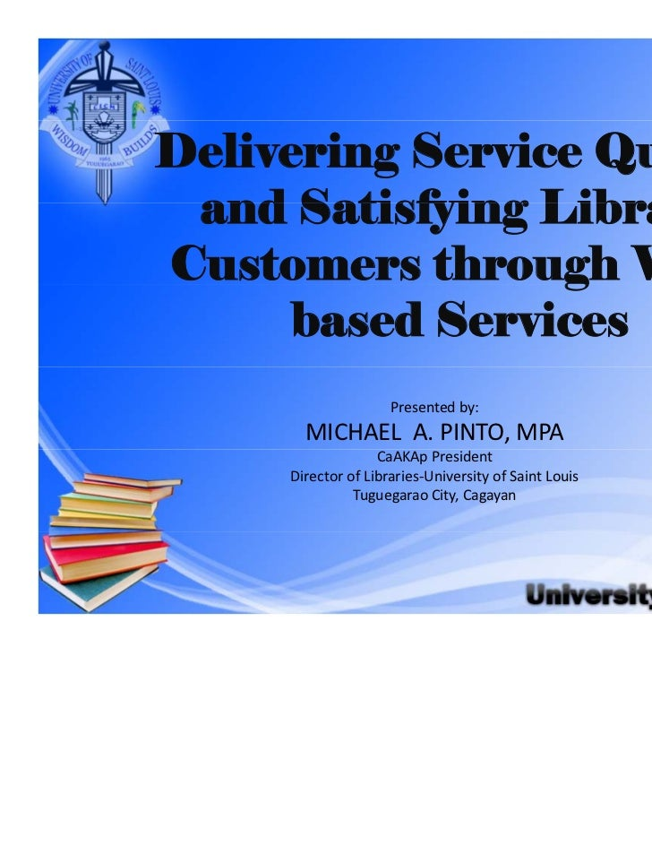 Delivering Service Quality and Satisfying LibraryCustomers through Web-                 g      based Services             ...