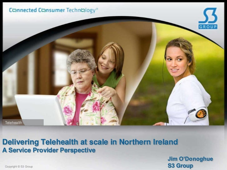 TelehealthDelivering Telehealth at scale in Northern IrelandA Service Provider Perspective                                ...