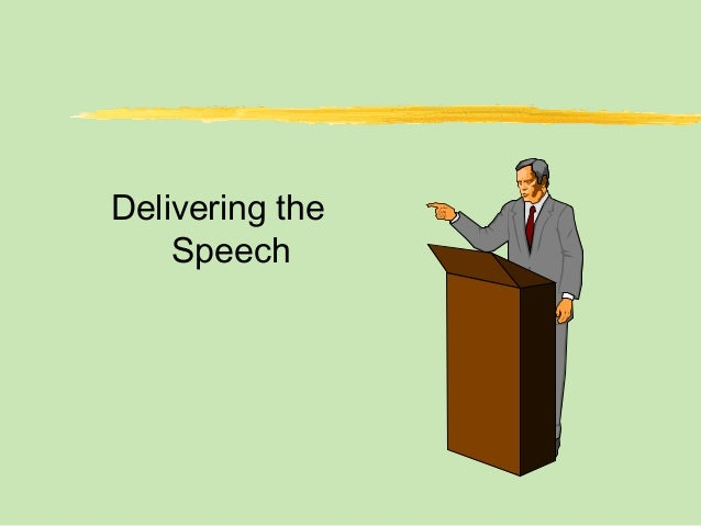 Delivering the Speech