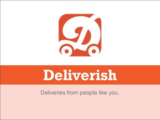 Deliverish Deliveries from people like you.