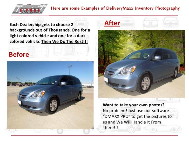 Here are some Examples of DeliveryMaxx Inventory PhotographyEach Dealership gets to choose 2            Afterbackgrounds o...