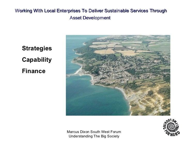 Deliver sustainable services through asset development - Big Society & Localism - Workshop