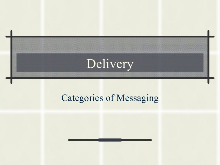 DeliveryCategories of Messaging