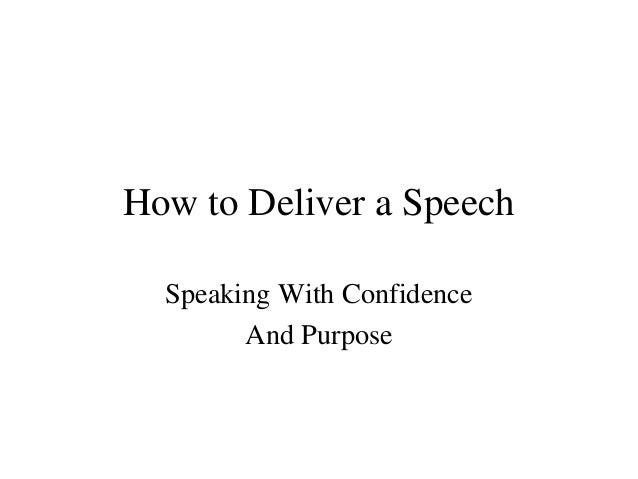 How to Deliver a Speech Speaking With Confidence And Purpose