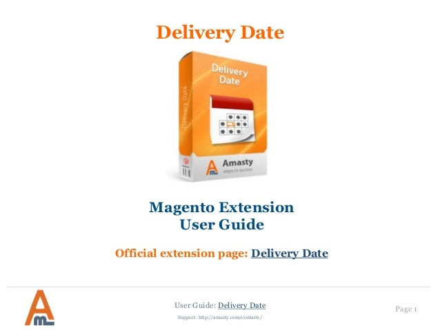 Delivery Date: Magento Extension by Amasty. User Guide.