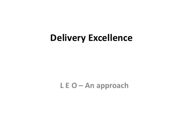 Delivery Excellence L E O – An approach