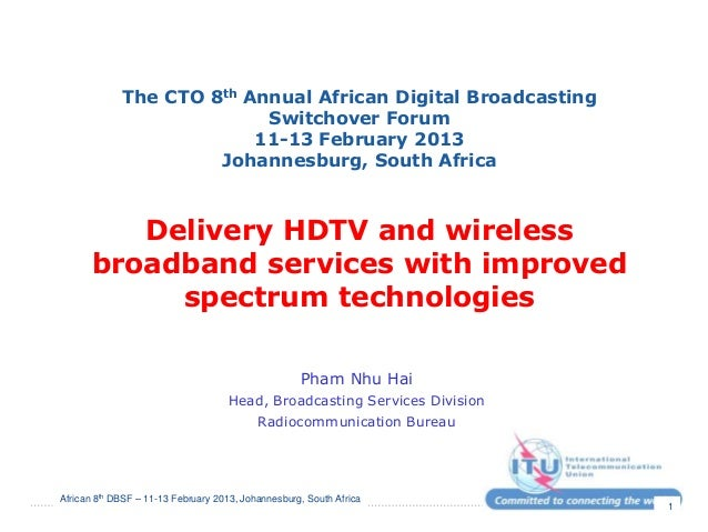 African 8th DBSF – 11-13 February 2013, Johannesburg, South Africa 1 The CTO 8th Annual African Digital Broadcasting Switc...