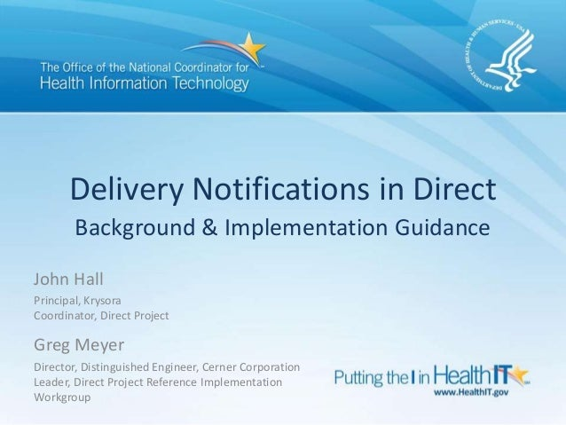 Delivery Notifications in Direct Background & Implementation Guidance John Hall Principal, Krysora Coordinator, Direct Pro...
