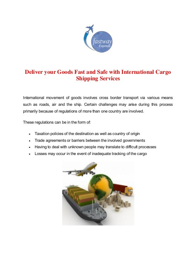 Deliver your Goods Fast and Safe with International Cargo Shipping Services International movement of goods involves cross...