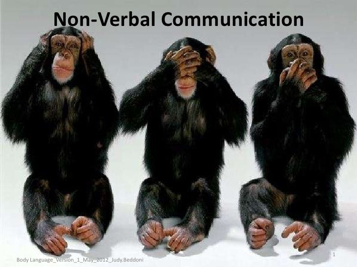 Non-Verbal Communication                                                1Body Language_Version_1_May_2012_Judy.Beddoni