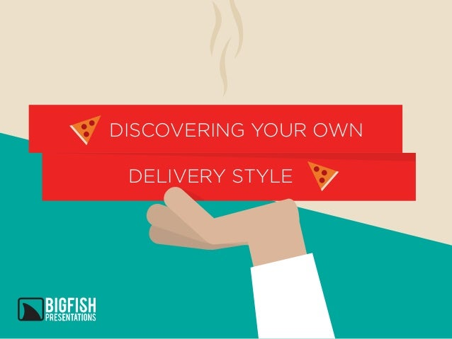 DISCOVERING YOUR OWN DELIVERY STYLE