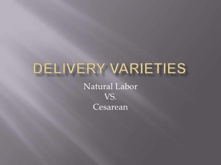 Natural Labor    VS.  Cesarean