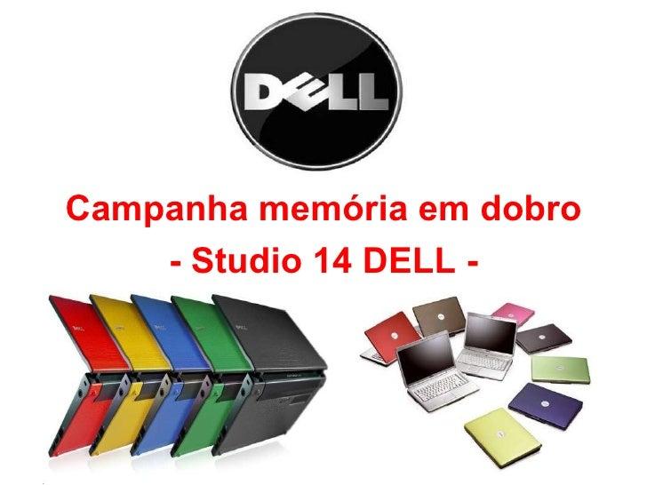 Campanha memória em dobro - Studio 14 DELL -