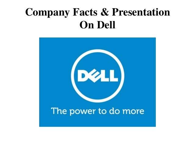 Company Facts & Presentation On Dell