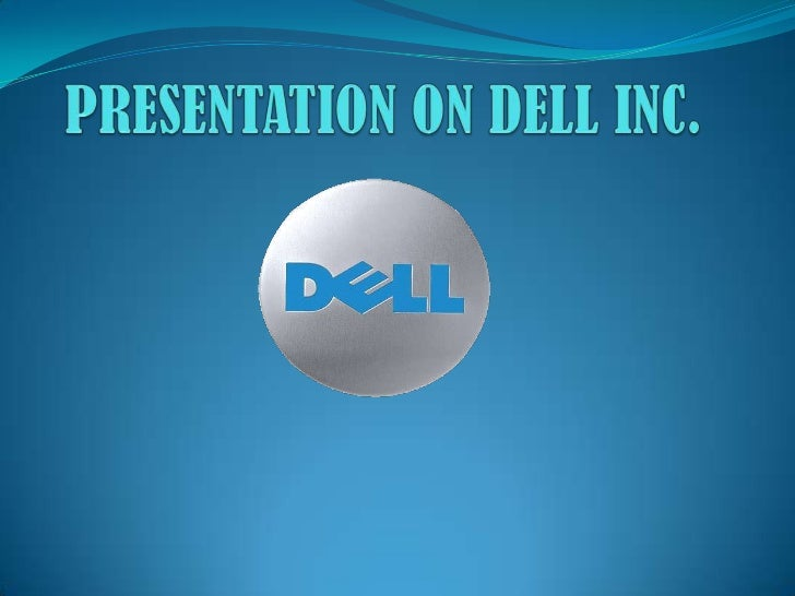 DELL'S BUSINESS MODEL Direct sales to customers Price for performance Customization Short delivery time Latest techno...