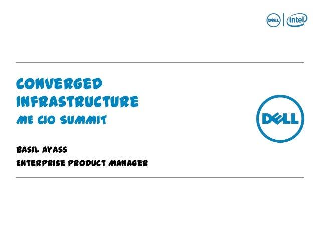ConvergedInfrastructureME CIO SUMMITBasil AyassEnterprise Product Manager
