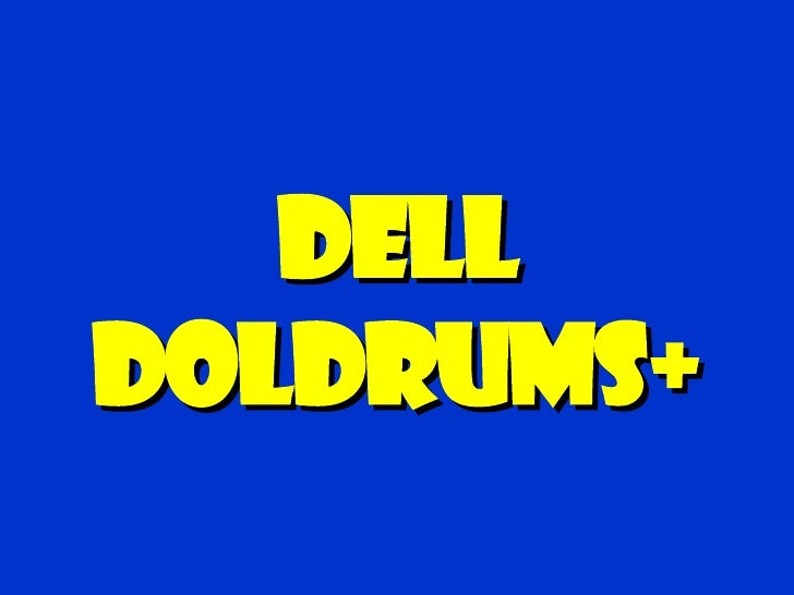 Dell Doldrums+
