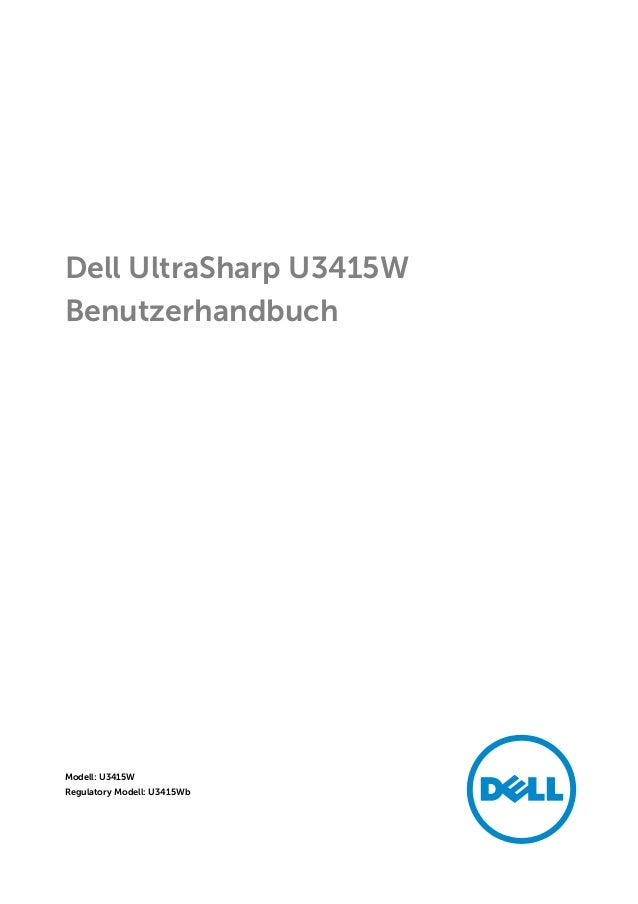 Dell UltraSharp U3415W Benutzerhandbuch Modell: U3415W Regulatory Modell: U3415Wb