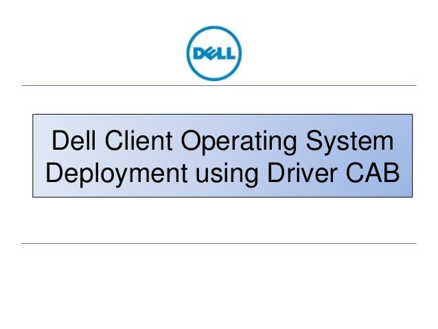 Dell Client Operating System Deployment using Driver CAB