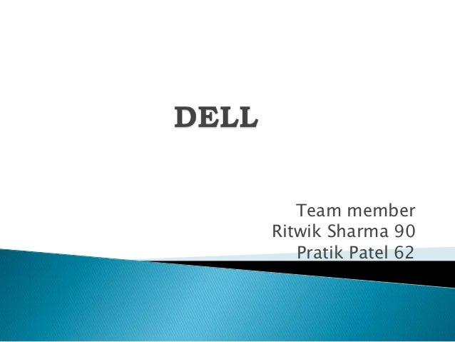 Team member Ritwik Sharma 90 Pratik Patel 62