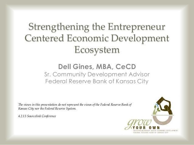 Strengthening the Entrepreneur     Centered Economic Development                Ecosystem                               De...