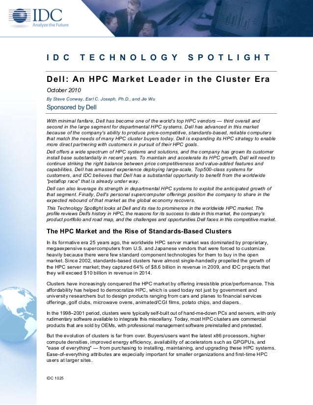 IDC 1025 I D C T E C H N O L O G Y S P O T L I G H T Dell: An HPC Market Leader in the Cluster Era October 2010 By Steve C...