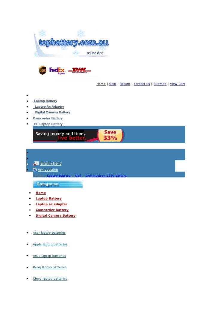 Home | Ship | Return | contact us | Sitemap | View Cart   • •       Laptop Battery •        Laptop Ac Adapter •        Dig...
