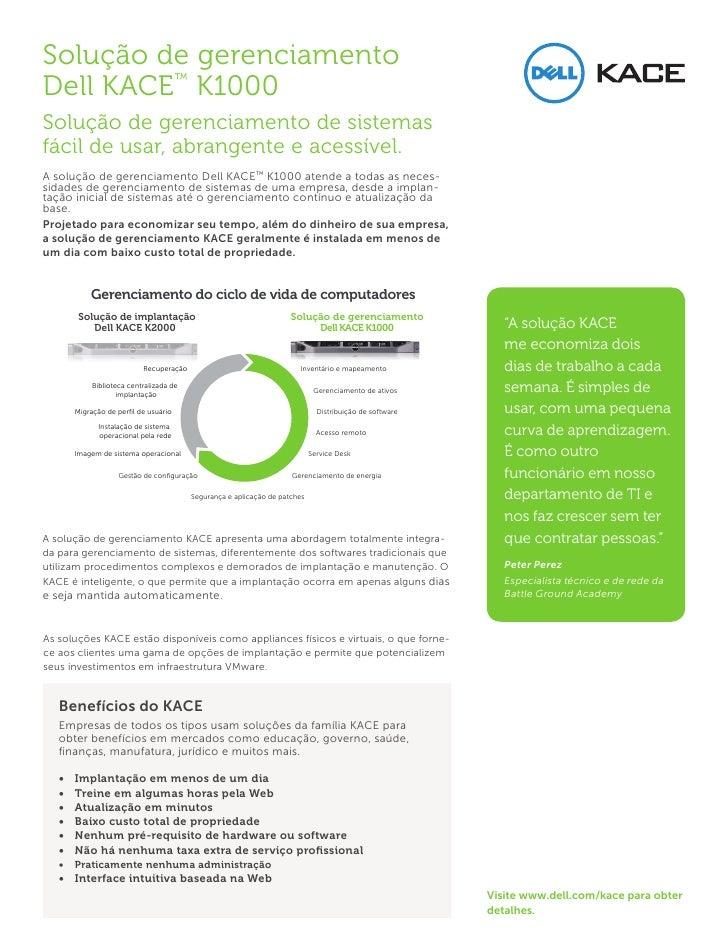 Solução de gerenciamentoDell KACE™ K1000Solução de gerenciamento de sistemasfácil de usar, abrangente e acessível.A soluçã...