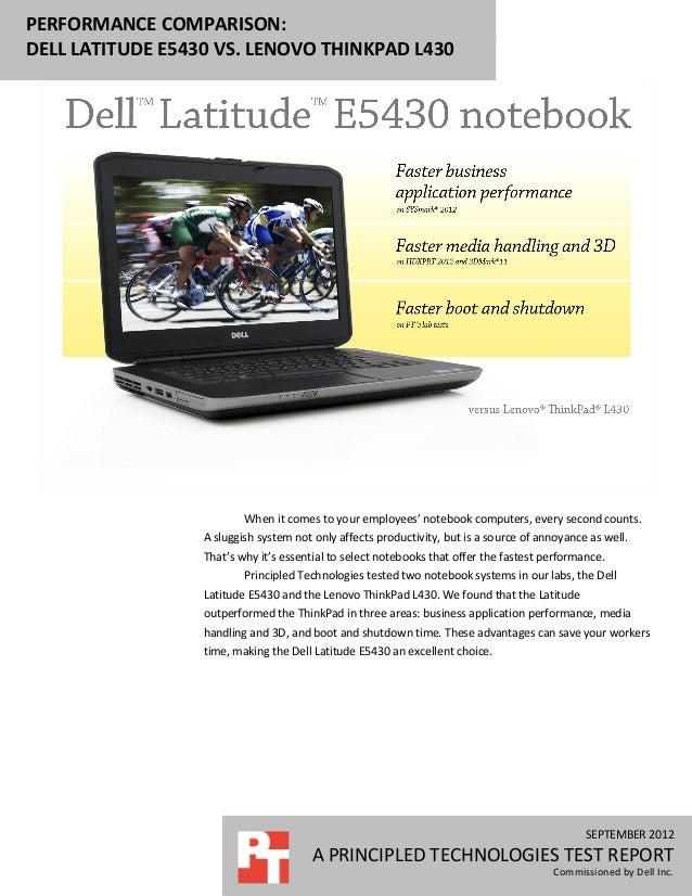 PERFORMANCE COMPARISON:DELL LATITUDE E5430 VS. LENOVO THINKPAD L430                          When it comes to your employe...