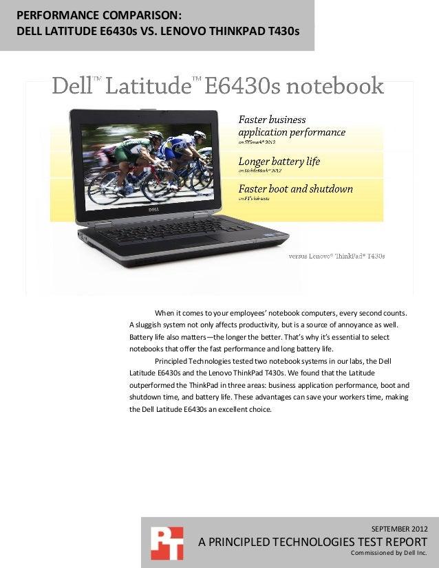 PERFORMANCE COMPARISON:DELL LATITUDE E6430s VS. LENOVO THINKPAD T430s                          When it comes to your emplo...