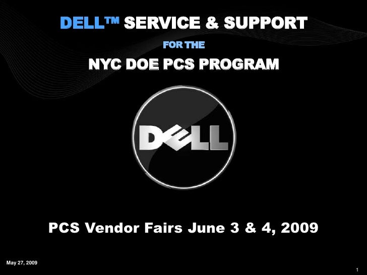 DELL™ SERVICE & SUPPORT                             FOR THE                     NYC DOE PCS PROGRAM                    PCS...