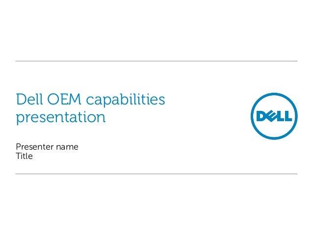 Dell OEM capabilities presentation Presenter name Title