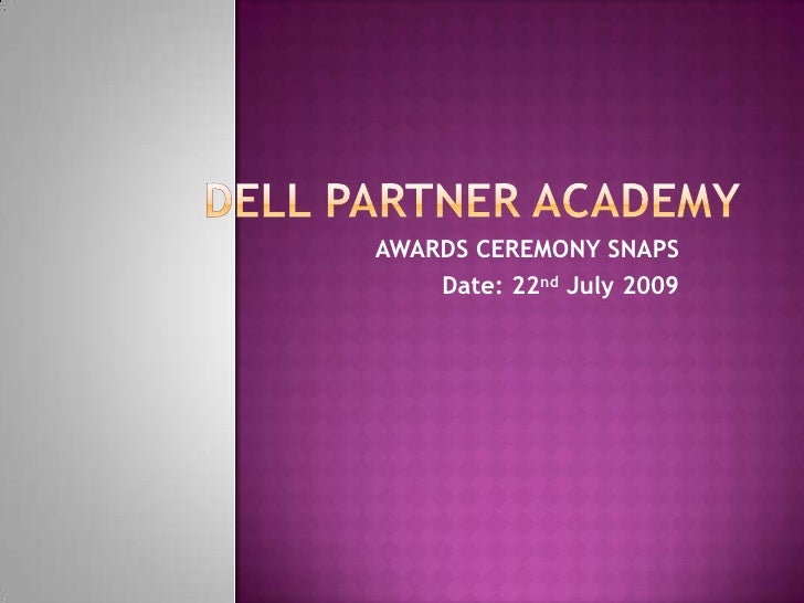 DELL PARTNER ACADEMY <br />AWARDS CEREMONY SNAPS<br />Date: 22nd July 2009                <br />