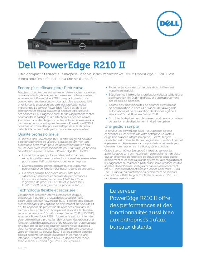 Dell PowerEdge R210 IIUltra-compact et adapté à l'entreprise, le serveur rack monosocket Dell™ PowerEdge™ R210 II estconçu...