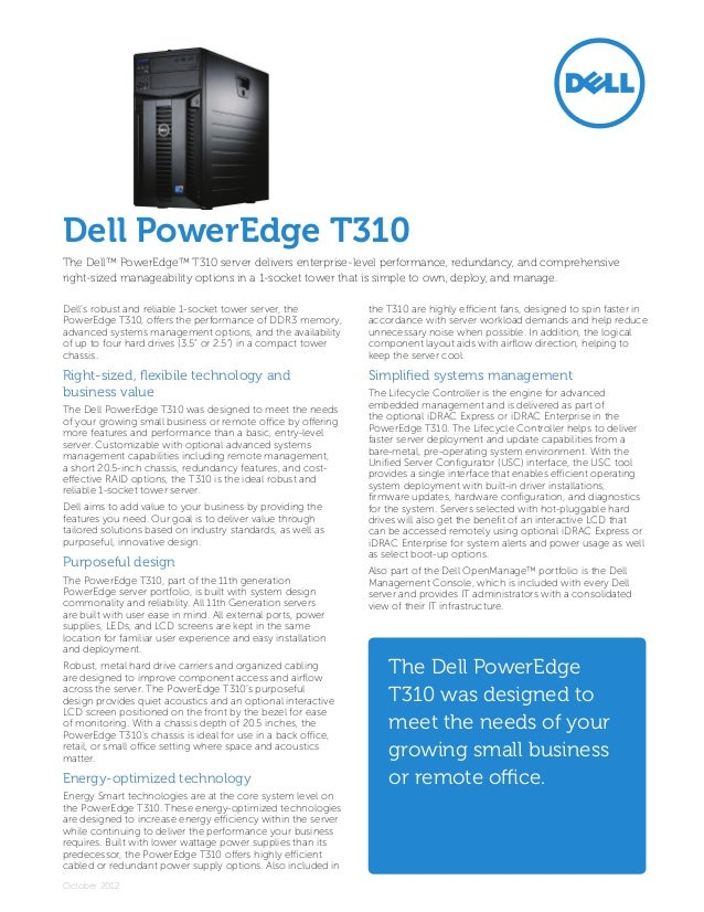 Dell PowerEdge T310The Dell™ PowerEdge™ T310 server delivers enterprise-level performance, redundancy, and comprehensiveri...