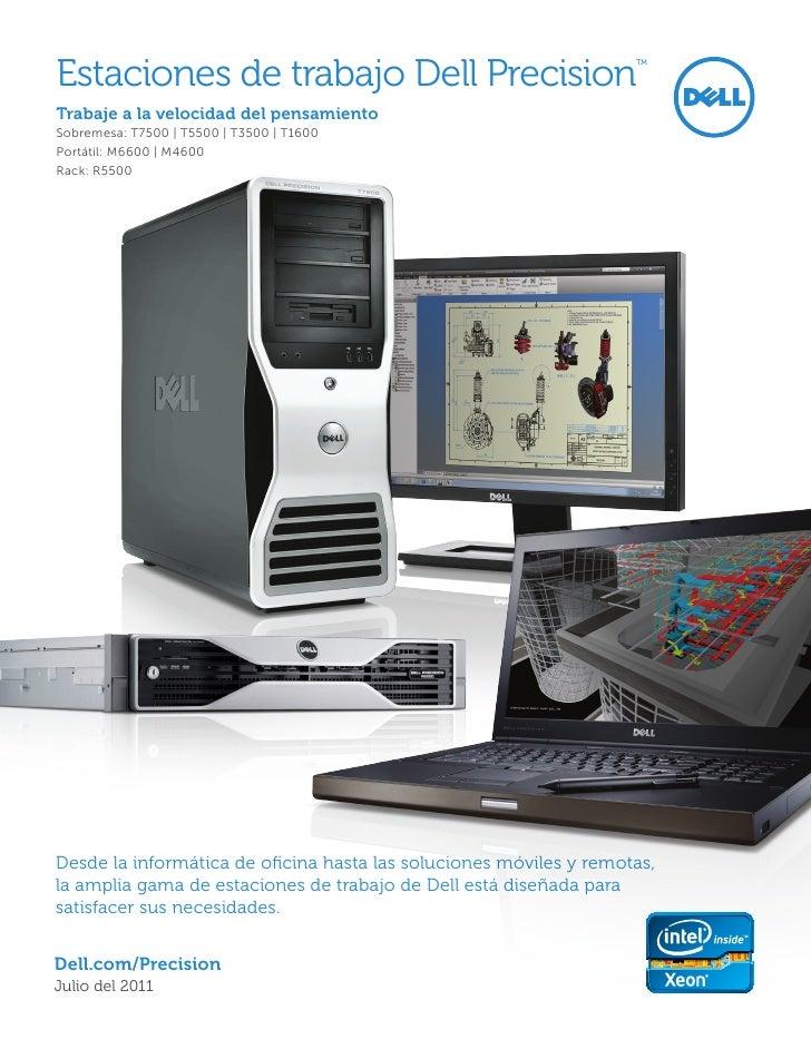 Estaciones de trabajo Dell Precision                                ™Trabaje a la velocidad del pensamientoSobremesa: T750...