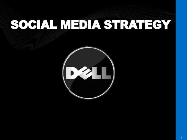 SOCIAL MEDIA STRATEGYDELL CONFIDENTIAL       1