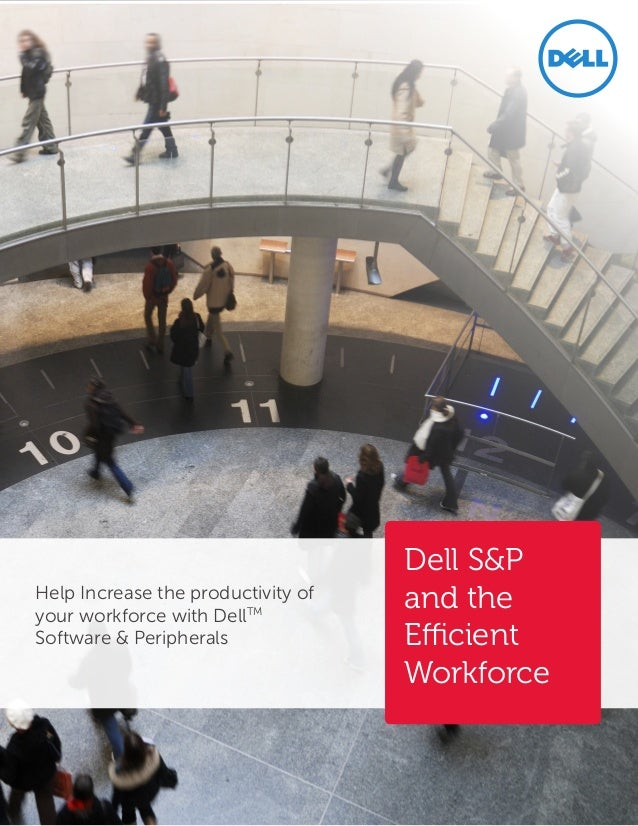 Help Increase the productivity ofyour workforce with DellTMSoftware & PeripheralsDell S&Pand theEfficientWorkforce