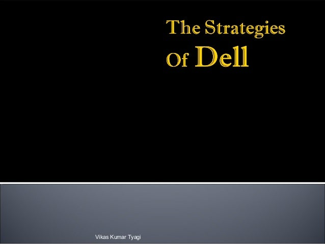 Dell, strategic management,strategy