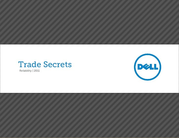 Trade Secrets           Reliability | 2011Dell Trade Secrets E Book | Reliability | 2011 Dell. All Rights Reserved        ...