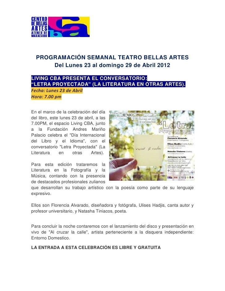 PROGRAMACIÓN SEMANAL TEATRO BELLAS ARTES      Del Lunes 23 al domingo 29 de Abril 2012LIVING CBA PRESENTA EL CONVERSATORIO...