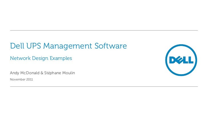 Dell UPS Management SoftwareNetwork Design ExamplesAndy McDonald & Stéphane MoulinNovember 2011