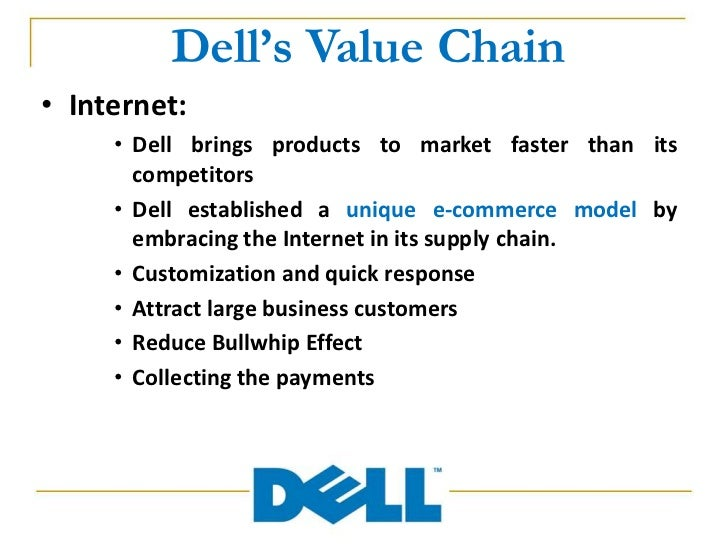 """value chain of dell computers A knowledge-based analysis and modelling of compare dell with a traditional computer company decomposition of """"share real-time info via value chain."""