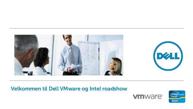 Dell VMware and intel roadshow 2013